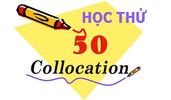 Học 50 Collocations thông dụng nhất trong Toeic
