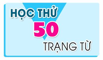 Học 50 trạng từ thiết yếu trong Toeic